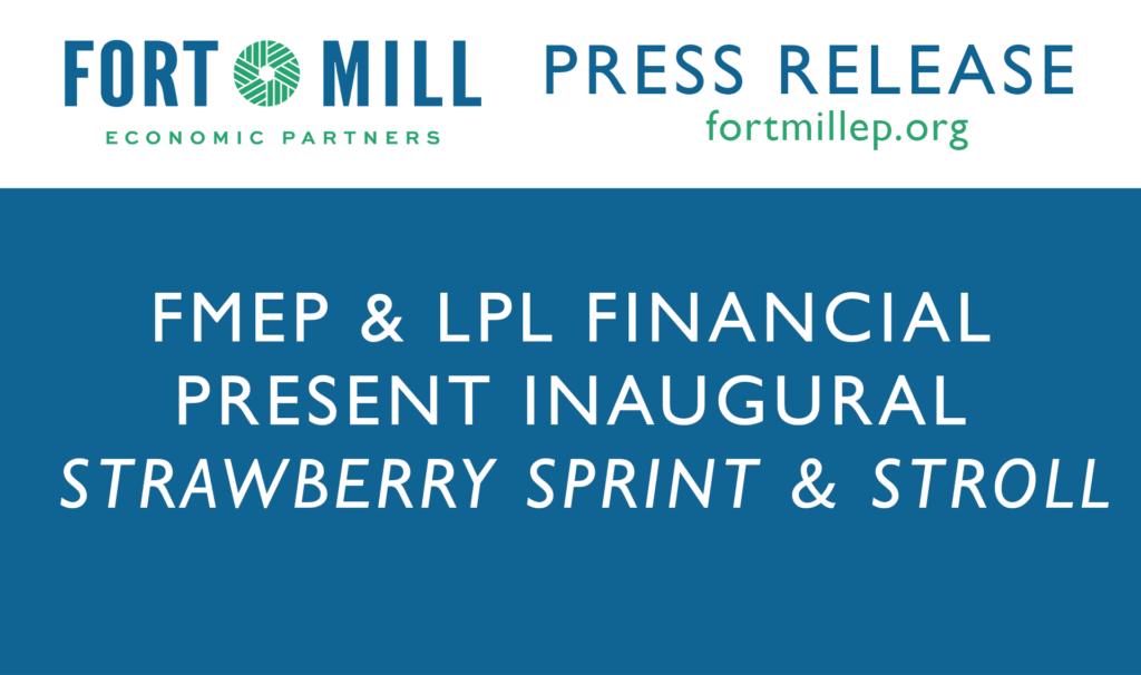 FMEP & LPL FINANCIAL PRESENT INAUGURAL STRAWBERRY SPRINT & STROLL